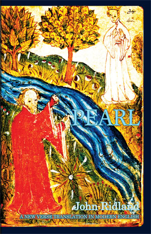 Pearl - a new Modern English verse translation by John Ridland